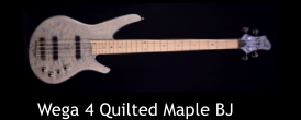 Wega 4 Quilted Maple BJ